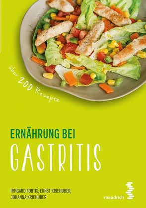 Ernährung bei Gastritis von Fortis,  Irmgard, Kriehuber,  Ernst, Kriehuber,  Johanna