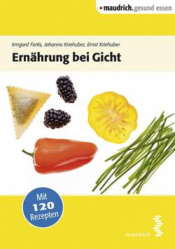 Ernährung bei Gicht von Fortis,  Irmgard, Kriehuber,  Ernst, Kriehuber,  Johanna