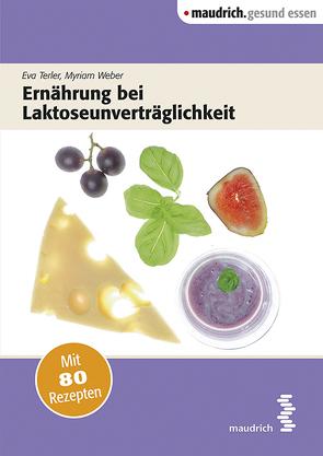 Ernährung bei Laktoseunverträglichkeit von Terler,  Eva, Weber,  Myriam
