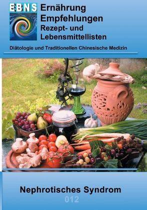 Ernährung bei Nephrotisches Syndrom (Niere-Eiweißverlust) von Miligui,  Josef