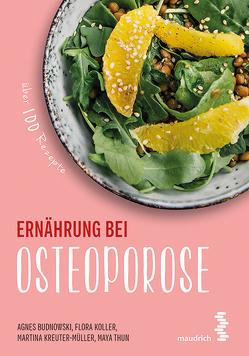 Ernährung bei Osteoporose von Budnowski,  Agnes, Koller,  Flora, Kreuter-Müller,  Martina, Thun,  Maya