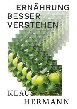 Ernährung besser verstehen von Hermann,  Klaus
