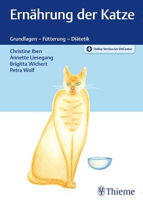Ernährung der Katze von Iben,  Christine, Liesegang,  Annette, Wichert,  Brigitta, Wolf,  Petra