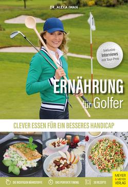 Ernährung für Golfer von Iwan,  Alexa