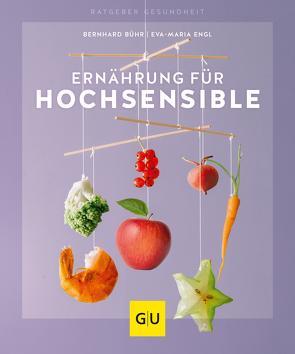 Ernährung für Hochsensible von Bühr,  Bernhard, Engl,  Eva-Maria