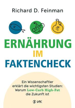 Ernährung im Faktencheck von Feinman,  Richard David, Oechsler,  Rotraud