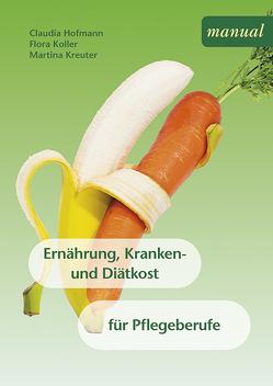Ernährung, Kranken- und Diätkost von Hofmann,  Claudia, Koller,  Flora, Kreuter,  Martina