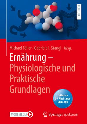 Ernährung – Physiologische und Praktische Grundlagen von Föller,  Michael, Stangl,  Gabriele, Wätjen,  Wim