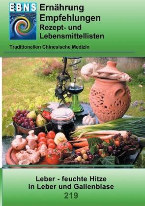 Ernährung – TCM – Leber – feuchte Hitze in Leber und Gallenblase von Miligui,  Josef