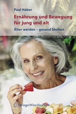 Ernährung und Bewegung für jung und alt von Haber,  Paul, Lercher,  Piero
