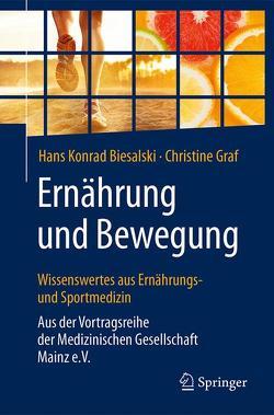 Ernährung und Bewegung – Wissenswertes aus Ernährungs- und Sportmedizin von Biesalski,  Hans Konrad, Graf,  Christine