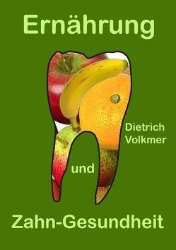 Ernährung und Zahn-Gesundheit von Volkmer,  Dietrich