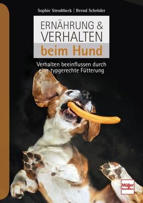 Ernährung & Verhalten beim Hund von Schroeder,  Bernd, Strodtbeck,  Sophie