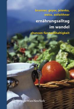 Ernährungsalltag im Wandel von Astleithner,  Florentina, Brunner,  Karl-Michael, Geyer,  Sonja, Jelenko,  Marie, Weiss,  Walpurga