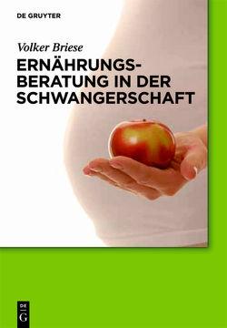 Ernährungsberatung in der Schwangerschaft von Briese,  Volker