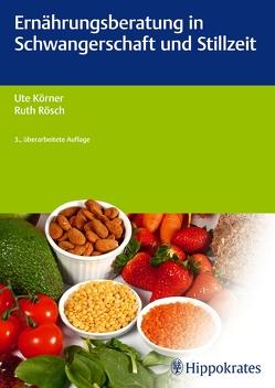 Ernährungsberatung in Schwangerschaft und Stillzeit von Körner,  Ute, Rösch,  Ruth