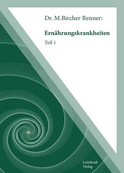 Ernährungskrankheiten Teil 1 von Dr. Bicher Benner,  Maximilian