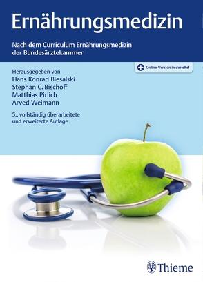 Ernährungsmedizin von Biesalski,  Hans Konrad, Bischoff,  Stephan C., Pirlich,  Matthias, Weimann,  Arved