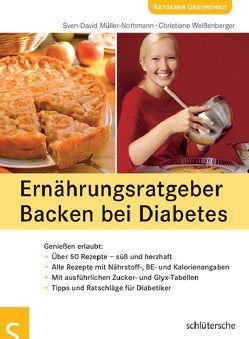 Ernährungsratgeber Backen bei Diabetes von Müller-Nothmann,  Sven-David, Weißenberger,  Christiane