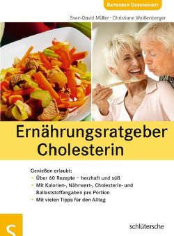 Ernährungsratgeber Cholesterin von Müller,  Sven-David, Weißenberger,  Christiane