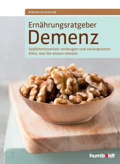 Ernährungsratgeber Demenz von Drössler,  Walter A., Schaufler,  Miriam