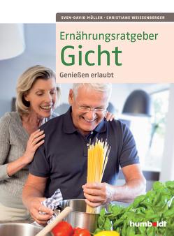 Ernährungsratgeber Gicht von Müller,  Sven-David, Weißenberger,  Christiane