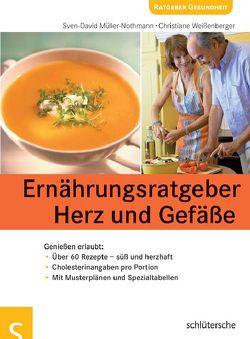 Ernährungsratgeber Herz und Gefäße von Müller,  Sven-David, Weißenberger,  Christiane