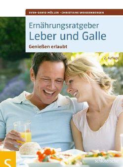 Ernährungsratgeber Leber und Galle von Müller,  Sven-David, Weißenberger,  Christiane