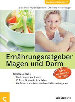 Ernährungsratgeber Magen und Darm von Müller-Nothmann,  Sven-David, Weißenberger,  Christiane