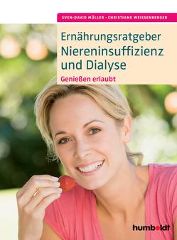 Ernährungsratgeber Niereninsuffizienz und Dialyse von Müller,  Sven-David, Weißenberger,  Christiane