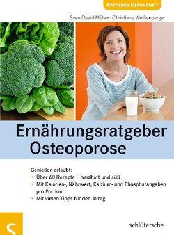 Ernährungsratgeber Osteoporose von Müller,  Sven-David, Weißenberger,  Christiane