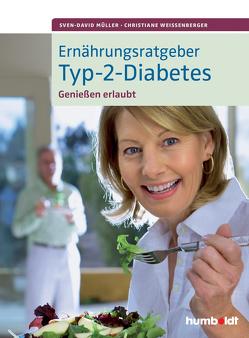 Ernährungsratgeber Typ-2-Diabetes von Müller,  Sven-David, Weißenberger,  Christiane