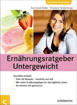 Ernährungsratgeber Untergewicht von Müller,  Sven-David, Weißenberger,  Christiane