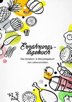 Ernährungstagebuch – Das Symptom- & Allergietagebuch zum Ausfüllen von Lopa,  Leni