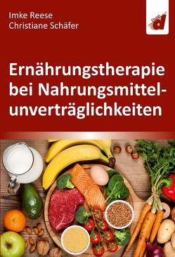 Ernährungstherapie bei Nahrungsmittelunverträglichkeiten von Reese,  Imke, Schaefer,  Christiane
