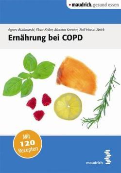 Ernährung bei COPD von Budnowski,  Agnes, Koller,  Flora, Kreuter,  Martina, Zwick,  Ralf H.