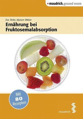 Ernährung bei Fruktosemalabsorption von Terler,  Eva, Weber,  Myriam