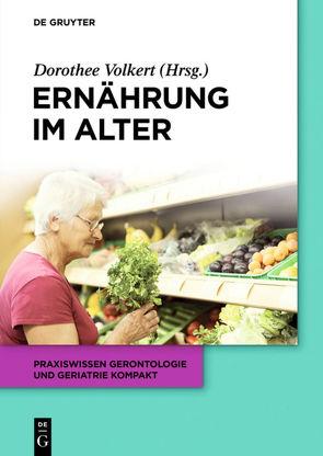 Ernährung im Alter von Freiberger,  Ellen, Kiesswetter,  Eva, Kolb,  Christian, Sieber,  Gabrielle, Volkert,  Dorothee, Wirth,  Rainer