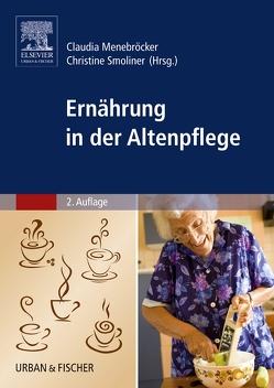 Ernährung in der Altenpflege von Menebröcker,  Claudia, Smoliner,  Christine
