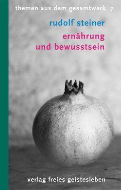 Ernährung und Bewusstsein von Steiner,  Rudolf, Willmann,  Kurt Th
