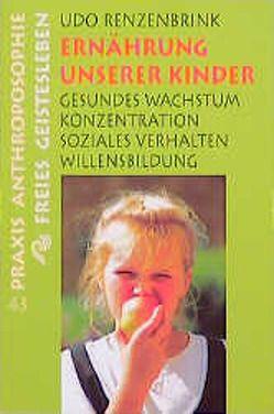Ernährung unserer Kinder von Gaubatz,  Erwin, Kühne,  Petra, Renzenbrink,  Udo