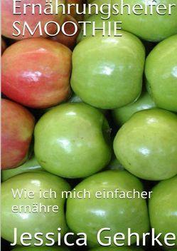 Ernährungshelfer SMOOTHIE von Gehrke,  Jessica