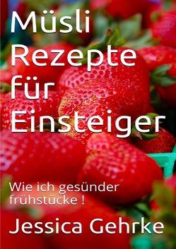 Ernährungshelfer SMOOTHIE / Müsli Rezepte für Einsteiger von Gehrke,  Jessica