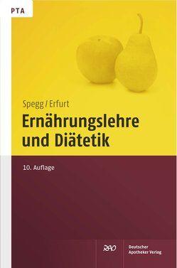 Ernährungslehre und Diätetik von Erfurt,  Dorothea, Spegg,  Horst