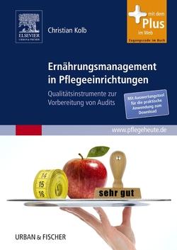 Ernährungsmanagement in Pflegeeinrichtungen von Kolb,  Christian