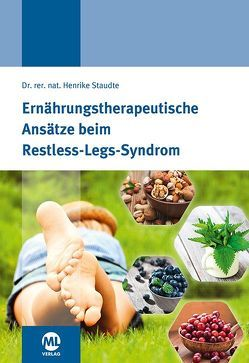 Ernährungstherapeutische Ansätze beim Restless-Legs-Syndrom von Staudte,  Dr. Henrike