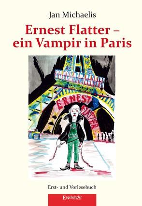 Ernest Flatter – ein Vampir in Paris von Michaelis,  Jan