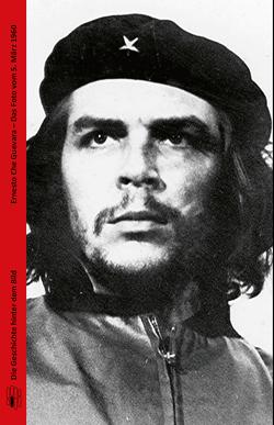 Ernesto Che Guevara – Das Foto vom 5. März 1960 von Mücke,  Ulrich