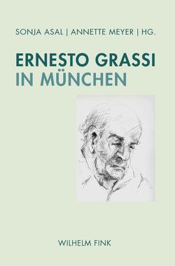 Ernesto Grassi in München von Asal,  Sonja, Meyer,  Annette