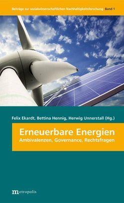 Erneuerbare Energien von Ekardt,  Felix, Hennig,  Bettina, Unnerstall,  Herwig